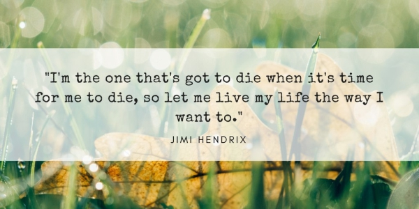 Loving Ashes – Jimi Hendrix Quote About Life and Death